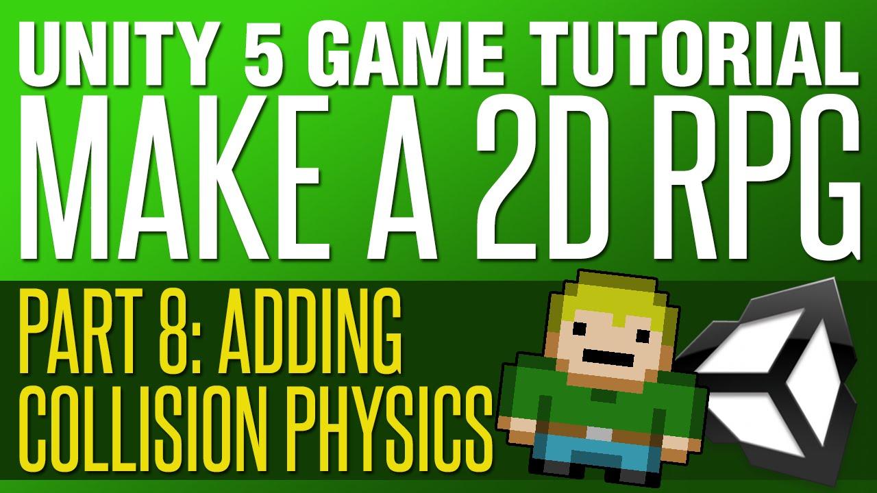 Unity RPG Tutorial #8 - Adding Collision Physics & Rigidbody Movement