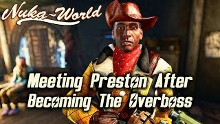 Fallout 4 Nuka-World DLC - Meeting Preston in Concord after Becoming the Overboss