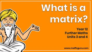 What is a matrix | Year 12 Further Maths Units 3 and 4 | MaffsGuru