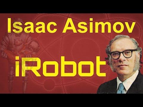 i,Robot Isaac Asimov - looking at I,Robot by Isaac Asimov