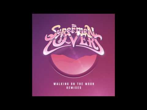 The Supermen Lovers • Walking On The Moon Fell Reis Remix