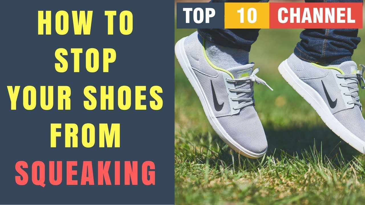 How To Stop Your Shoes From Squeaking How To Stop Shoes From