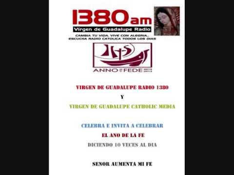 Virgen de Guadalupe Radio 1380 AM Ano de Fe