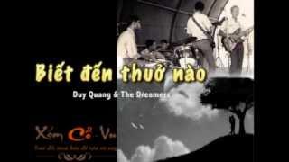 [nhạc xưa] Biết Đến Thuở Nào - Duy Quang & The Dreamers