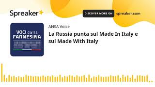 La Russia punta sul Made In Italy e sul Made With Italy