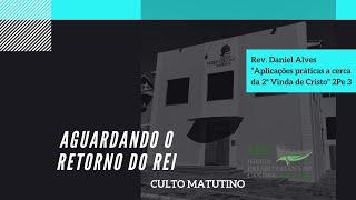 AGUARDANDO O RETORNO DO REI  - 2° Pedro 3