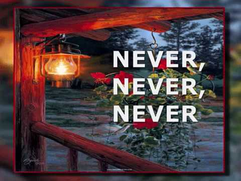 NEVER, NEVER, NEVER - (Lyrics)