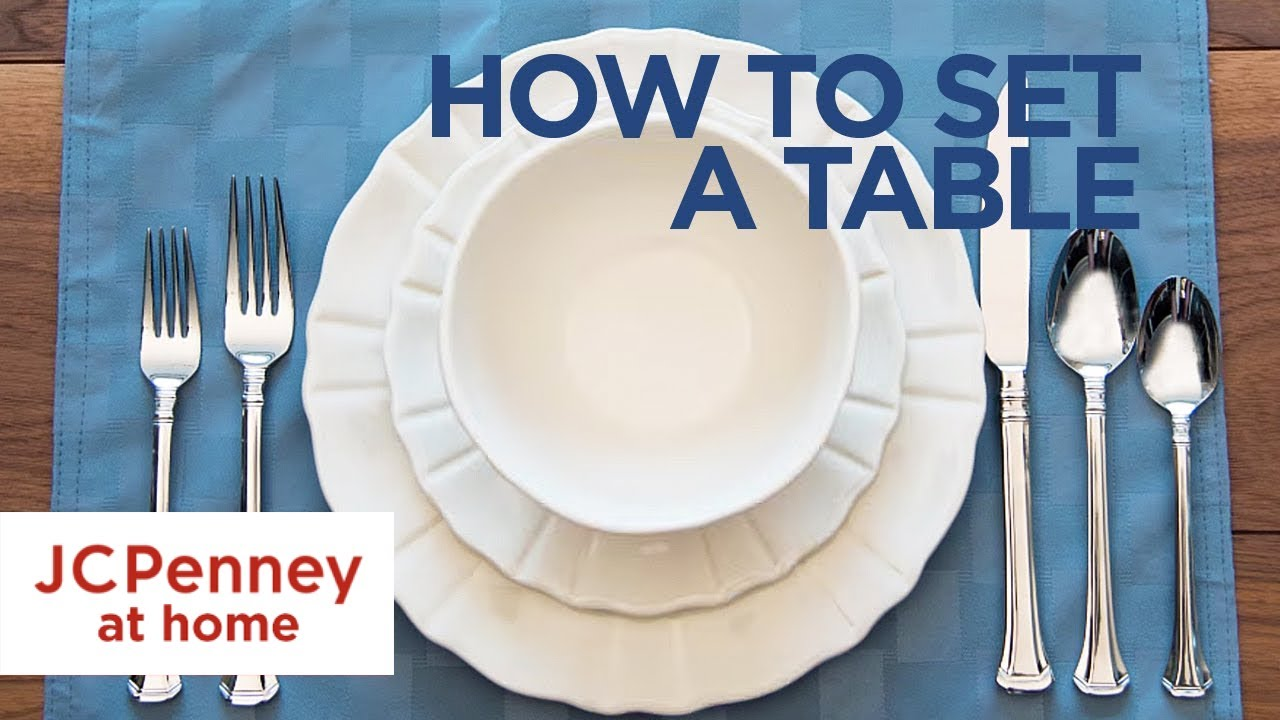 How to Set a Table Basic Table Setting Guide | JCPenney & How to Set a Table: Basic Table Setting Guide | JCPenney - YouTube