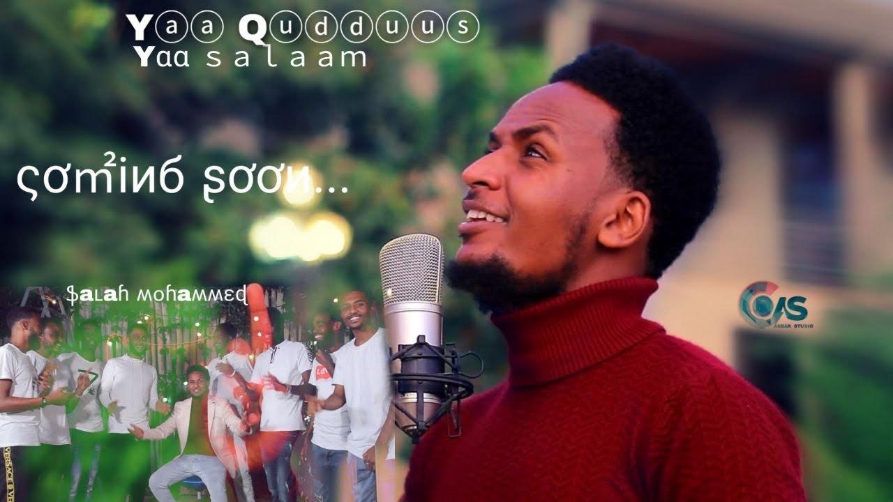 Download YAA QUDDUUS | yaa salaam nashiidaa afaan oromoo official video clip by SALAH MOHAMMED