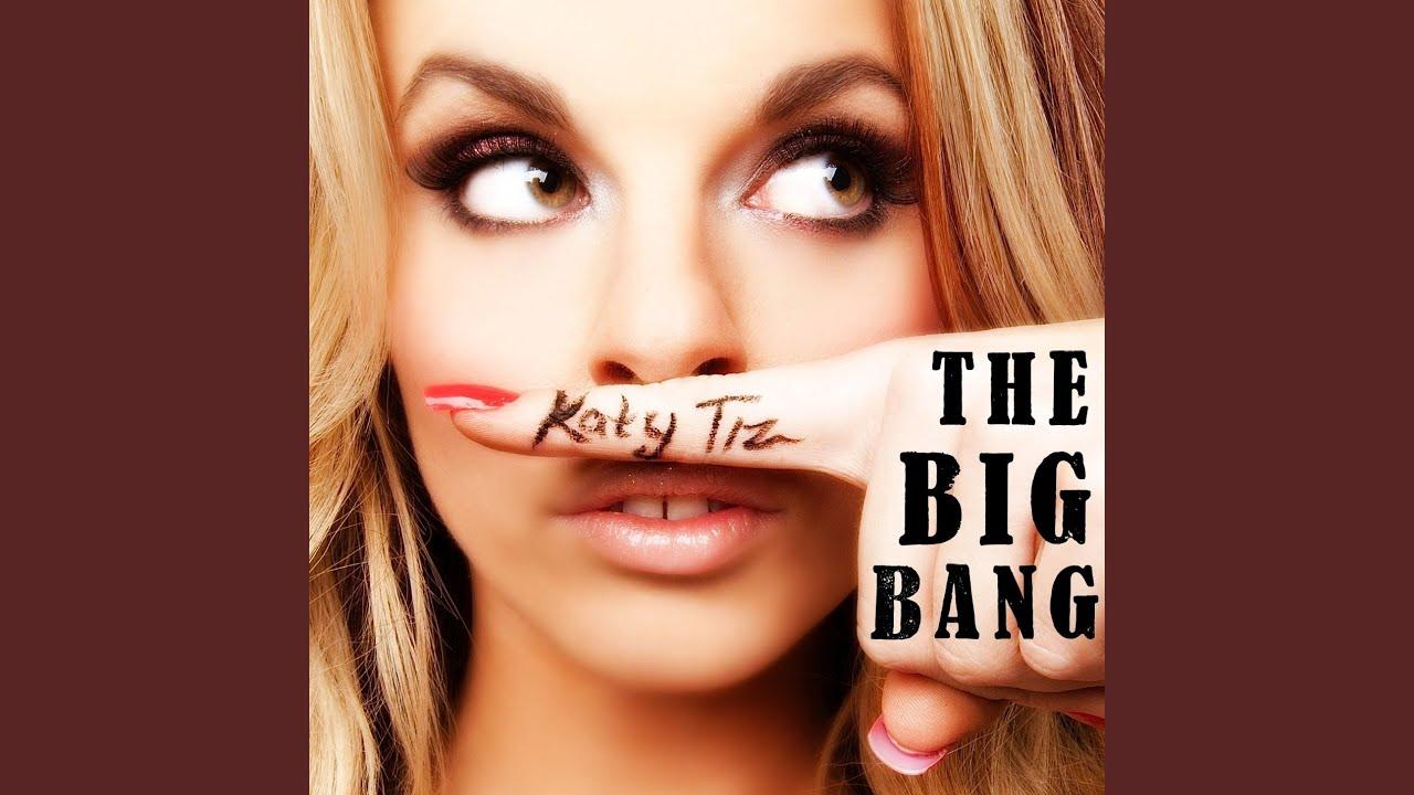 KATY TIZ THE BIG BANG MP3 СКАЧАТЬ БЕСПЛАТНО