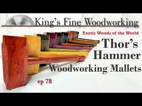 78 - Thor's Hammer Woodworking Mallets Mjolnir from the Exotic Woods of the World