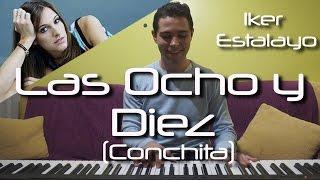 Conchita - Las Ocho y Diez (Piano Cover) | Iker Estalayo (Acordes en subtítulos)