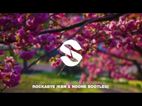 Clean Bandit, Sean Paul & Anne-Marie - Rockabye (KBN x Noone Bootleg) | Si Records | HD