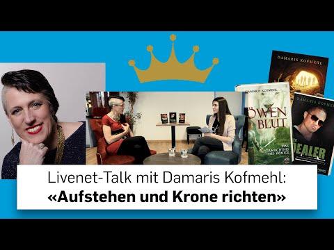 Livenet-Talk Mit Damaris Kofmehl: «Aufstehen Und Krone Richten»