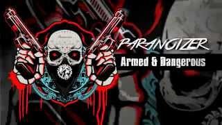 Paranoizer - Armed & Dangerous