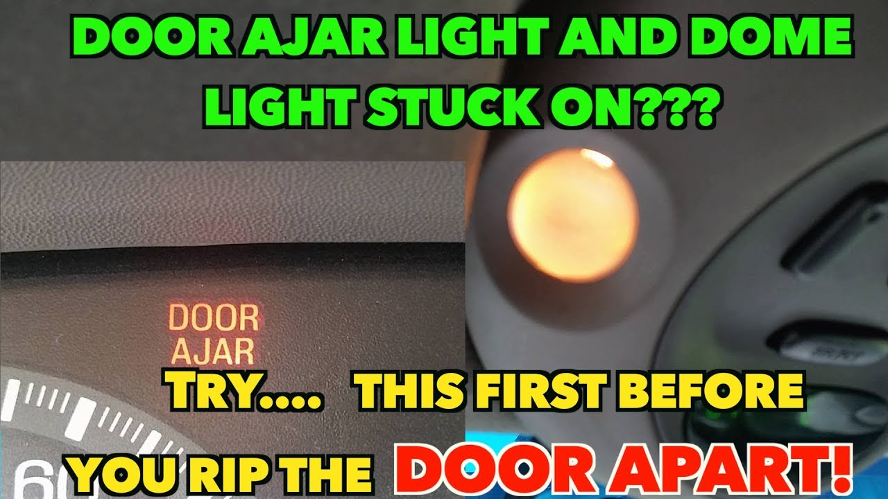 Door AjarDome light Stuck on??? Annoying!! Try this easy