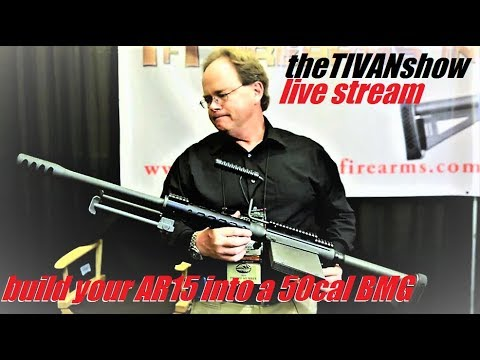 TODAY is the day to build it!! AR15 into a 50cal bmg w/ TIVAN and products