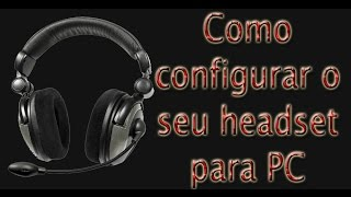 como configurar audio do Headset