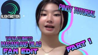 YAENA FUJIMOTO   MAGANDANG DILAG EDIT   ALIGHT MOTION TUTORIAL   PHILIPPINES