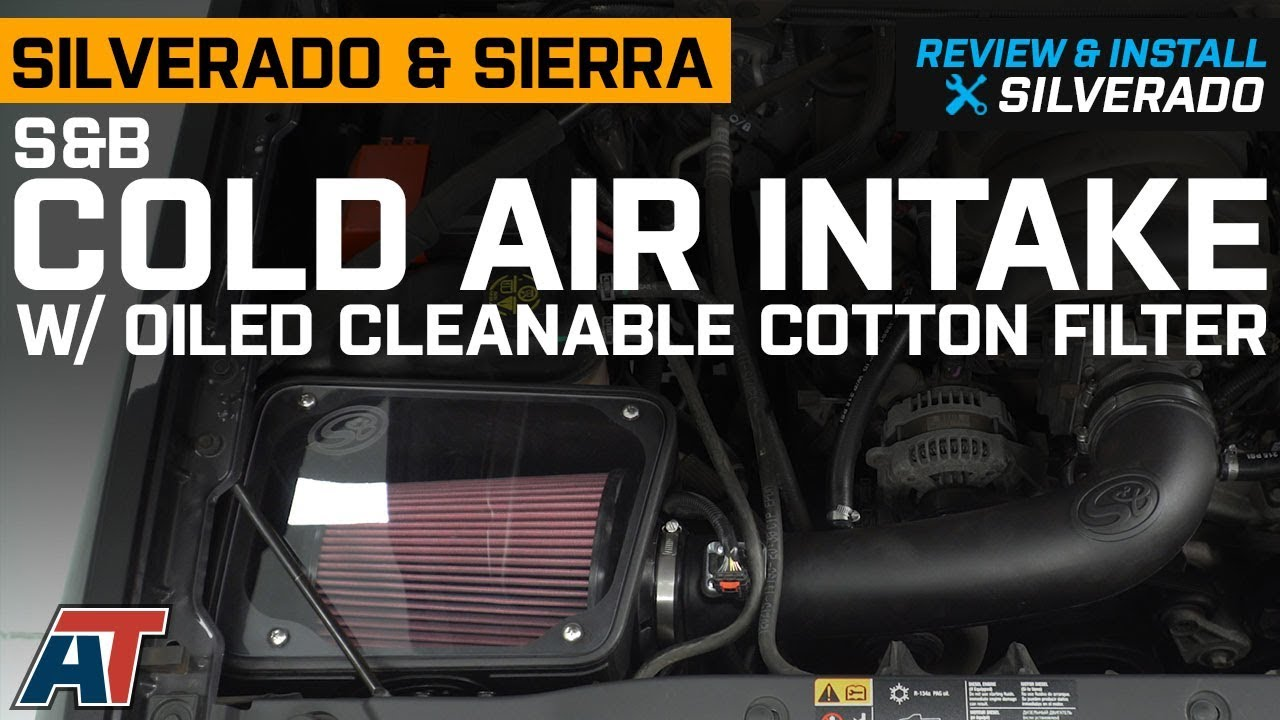 2014-2016 Silverado & Sierra S&B Cold Air Intake & Oiled Cleanable Cotton  Filter Review & Install