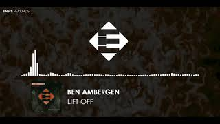 Ben Ambergen - Lift Off (OUT NOW)
