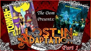 Watchmen (Part 1), Lost in Adaptation ~ The Dom
