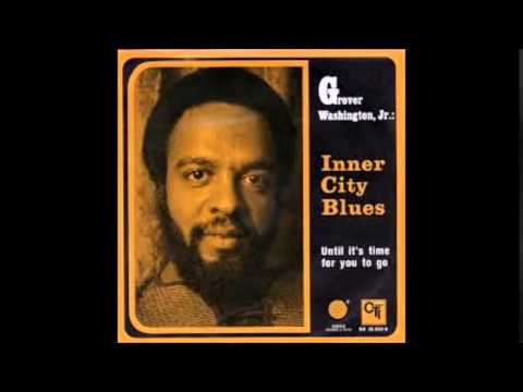 Grover Washington Jr  - Inner City Blues (HQ)