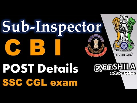 Sub Inspector CBI | Post Details | SSC CGL Exam