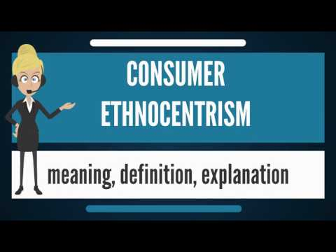 What is CONSUMER ETHNOCENTRISM? What does CONSUMER ETHNOCENTRISM mean?
