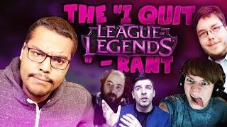 THE 'I QUIT LEAGUE OF LEGENDS' RANT