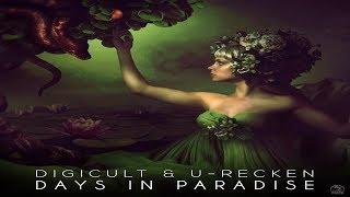 DigiCult & U-Recken - Days In Paradise [Full EP]