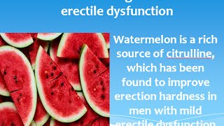 Benefits of eating Watermelon to Cure Erectile Dysfunction