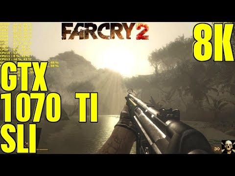 Far Cry 2 Gtx 1070 Ti Sli 8K UltraHD Ultra High Performance 8700K