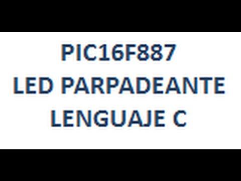 Download PIC16F887 - PARPADEAR LED en Lenguaje C - Link para Descargar