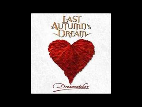 Last Autumn's Dream 2009 Dreamcatcher - Who needs love
