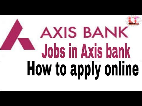 how to apply online for private bank job,axis bank II learn technical