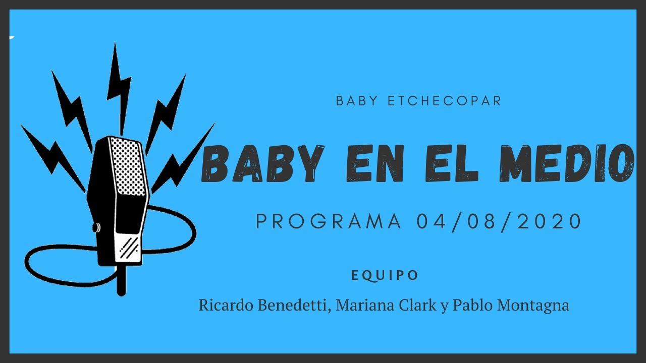 Baby Etchecopar Baby En El Medio Programa 04/08/2020