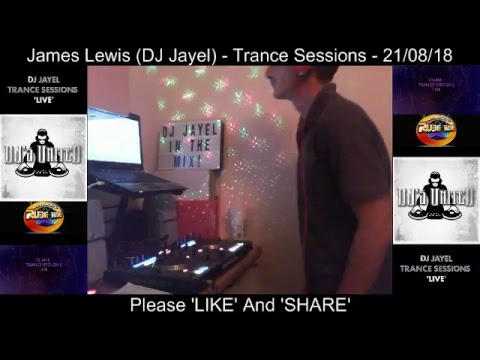 James Lewis (DJ Jayel) - Trance Sessions - 21/08/18