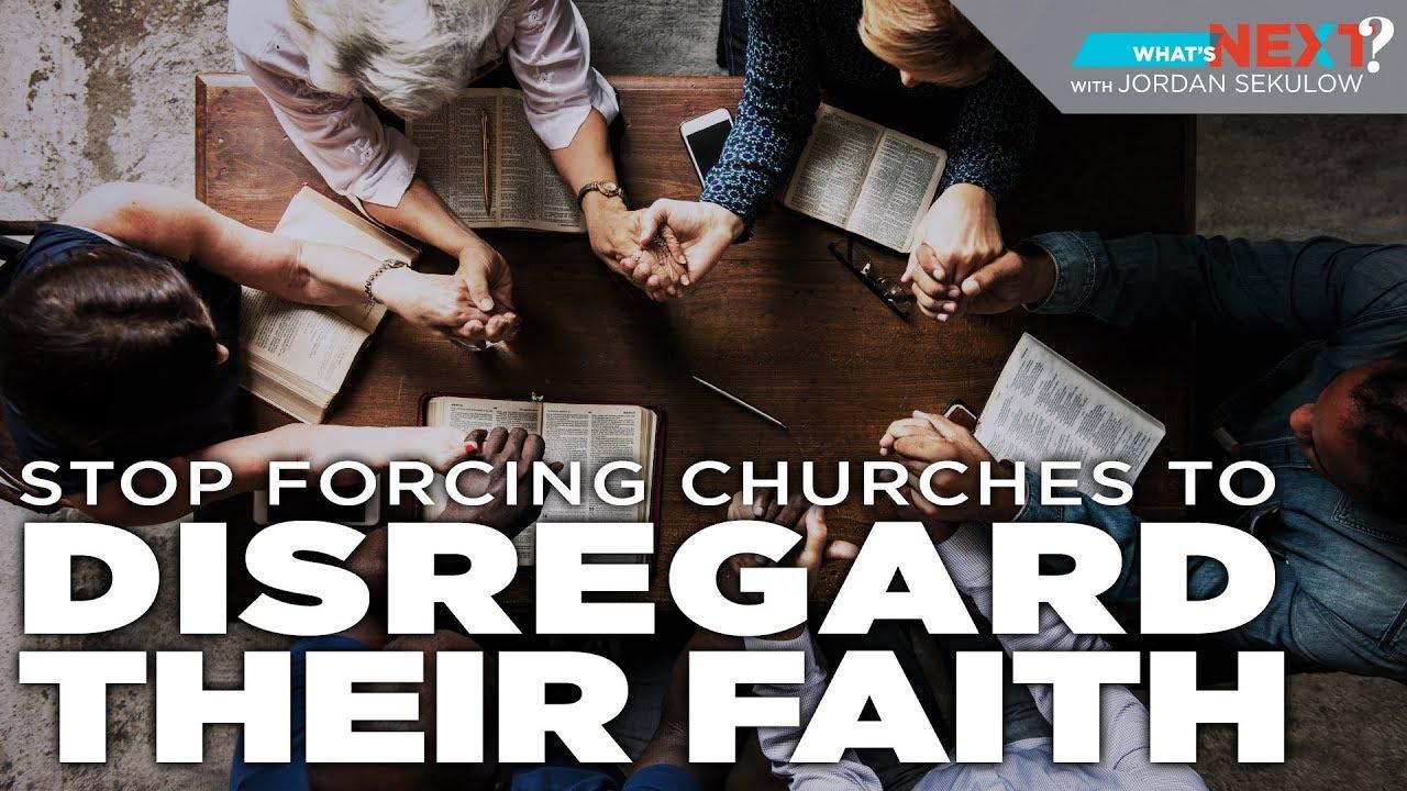 ACLJ What's Next? Episode 12: Stop Forcing Churches to Disregard Their Faith