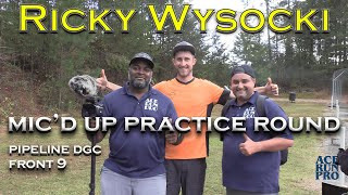 ARP | Mic'd up practice round with Ricky Wysocki at Pipeline DGC  F/9 |