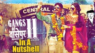 Gangs Of Wasseypur (Part 2) In A NutShell | Yogi Baba