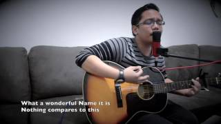 What A Beautiful Name (Hillsong Worship Cover)