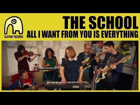 THE SCHOOL - All I Want From You Is Everything [Official]