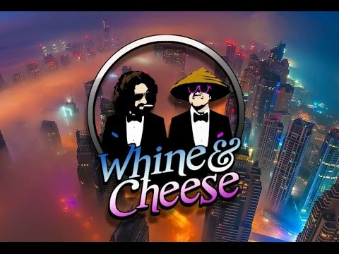 WHINE AND CHEESE #37