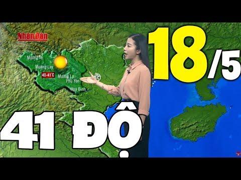 Dự báo thời tiết hôm nay và ngày mai 18/5 | Dự báo thời tiết đêm nay mới nhất