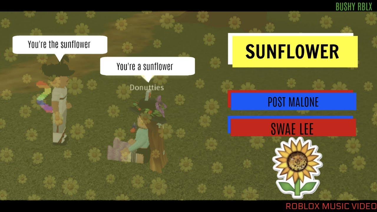 Sunflower Post Malone Swae Lee Roblox Music Video Youtube
