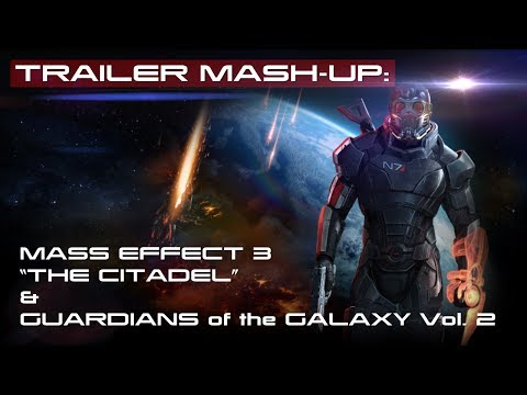 "SNEAK PEEK: Mass Effect 3 ""The Citadel"" & GotG Vol. 2 TEASER MASH-UP"