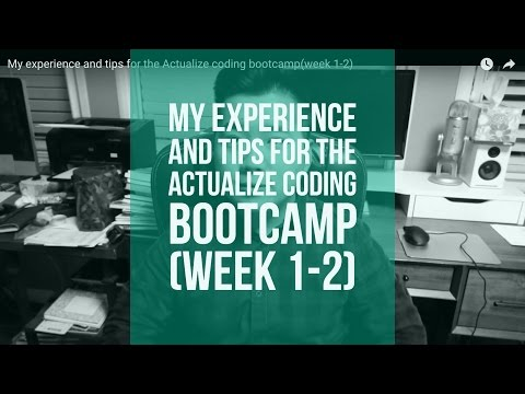 My experience and tips for  the Actualize coding bootcamp(week 1-2)