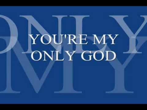 You're My Only God