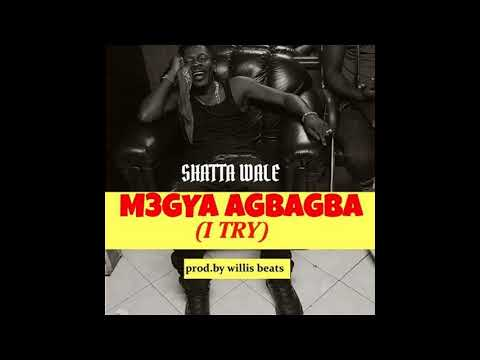 SHATTA WALE   Megya Agba Agba I TRY